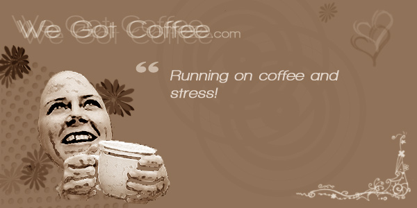 Running on Coffee and Stress
