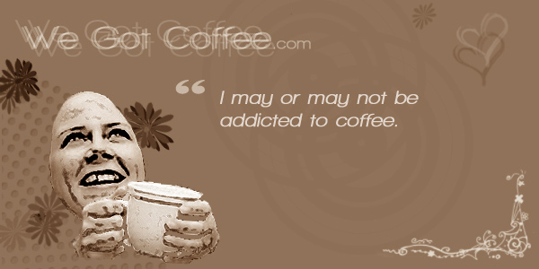 Coffee Addiction Quote