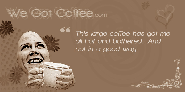 Hot and Bothered Coffee Quote Card