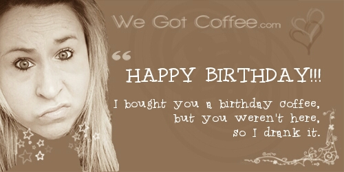 Happy Birthday To You Coffee Card