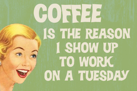 Tuesday Coffee Funny Quote Cards
