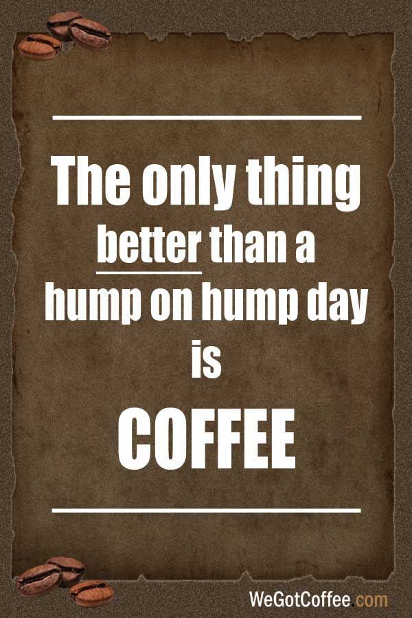 Hump Day Coffee Quote
