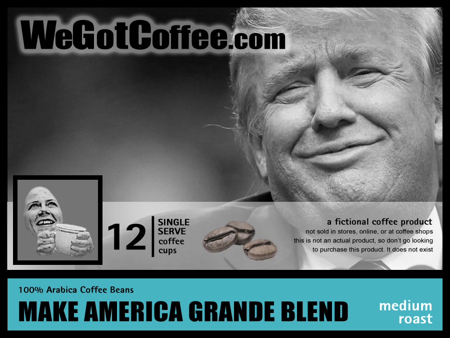Funny Trump Coffee – Make America Grande Blend