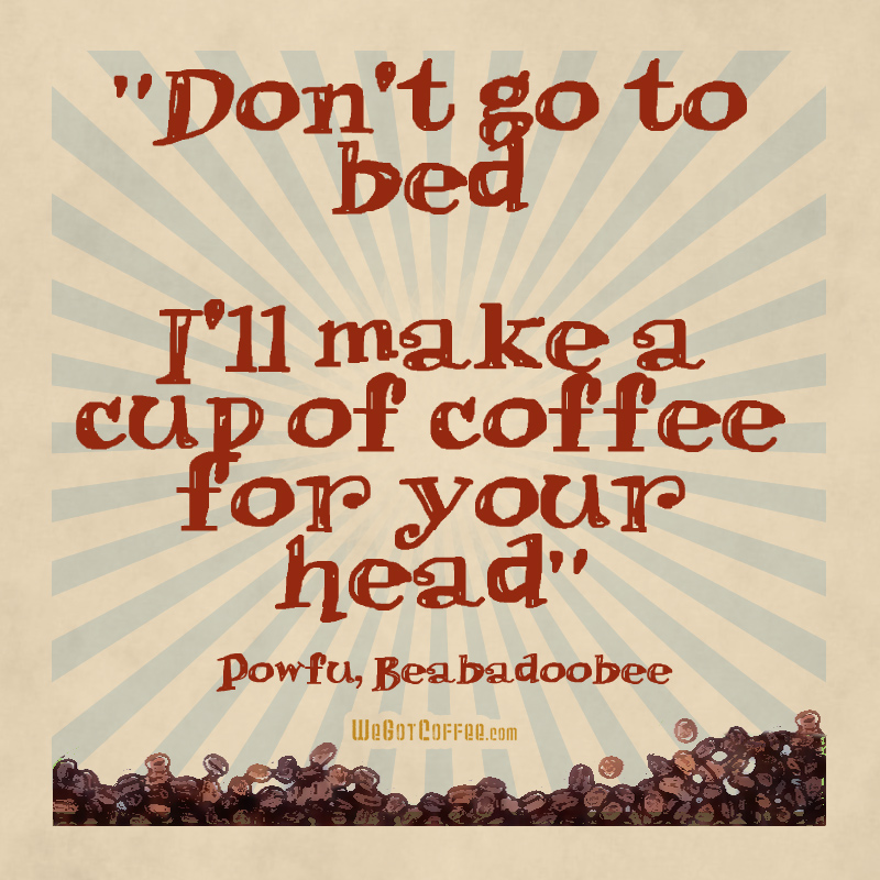 Coffee For Your Head Death Bed Song Lyric